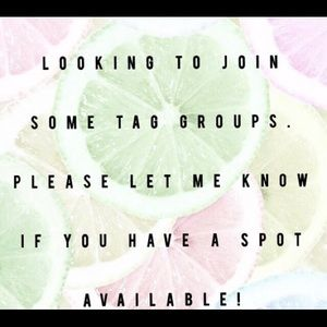 LOOKING TO JOIN SOME TAG GROUPS